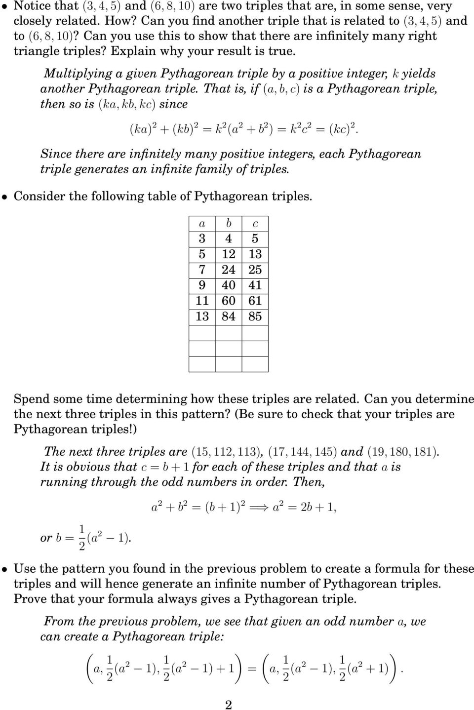 Multilying a given Pythagorean trile by a ositive integer, k yields another Pythagorean trile.