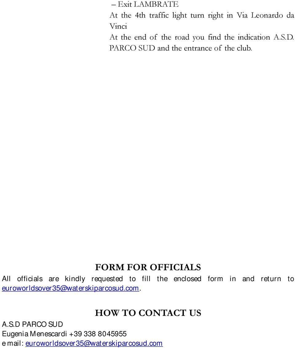 FORM FOR OFFICIALS All officials are kindly requested to fill the enclosed form in and return to