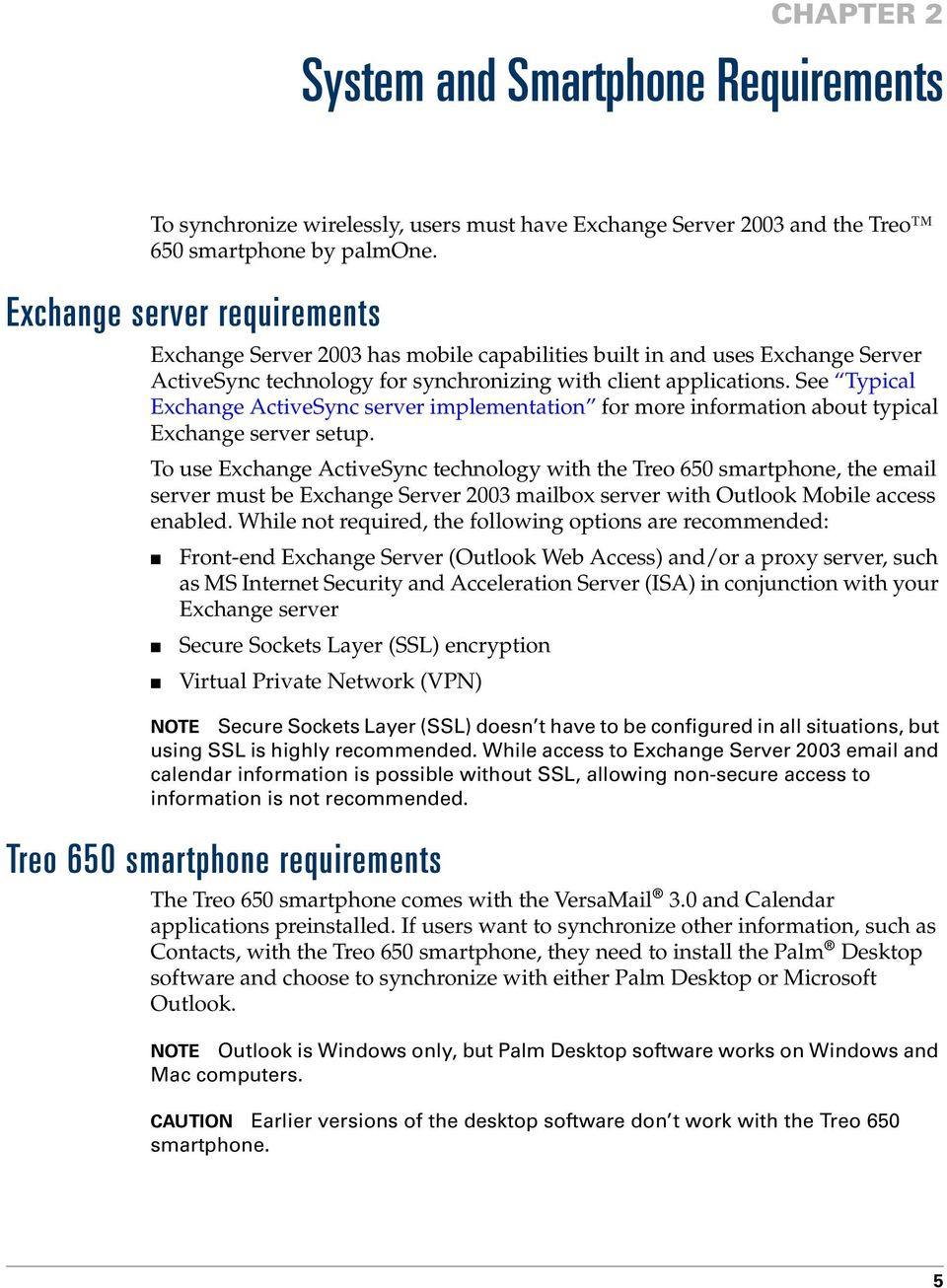 See Typical Exchange ActiveSync server implementation for more information about typical Exchange server setup.