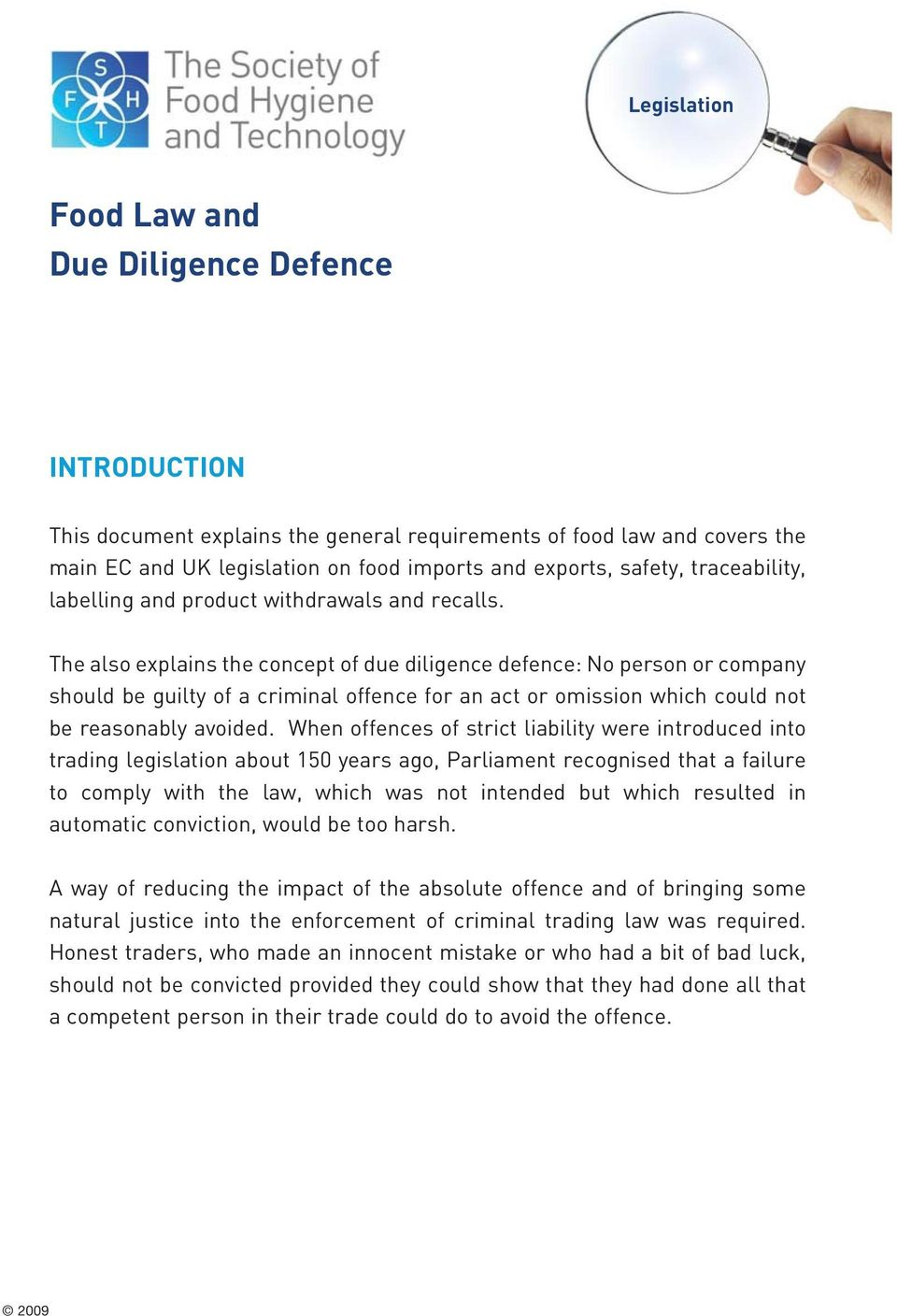 The also explains the concept of due diligence defence: No person or company should be guilty of a criminal offence for an act or omission which could not be reasonably avoided.