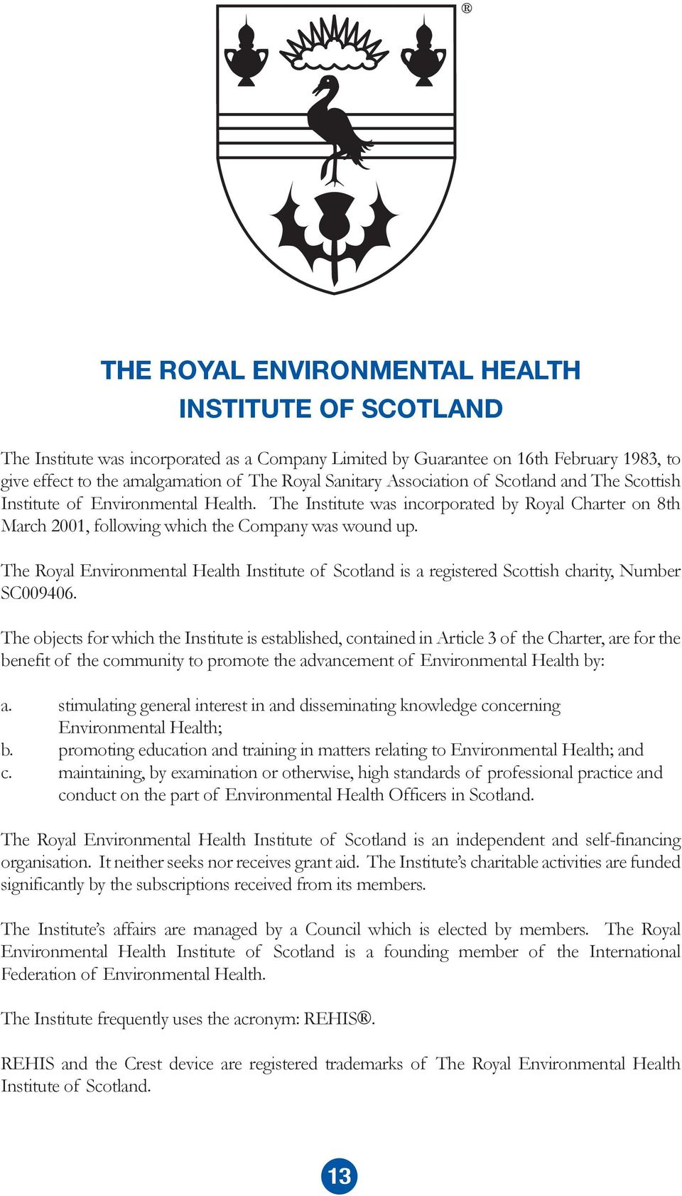 The Royal Environmental Health Institute of Scotland is a registered Scottish charity, Number SC009406.