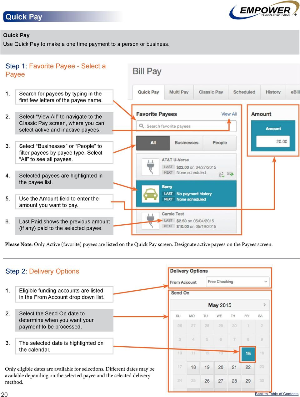 4. Selected payees are highlighted in the payee list. 5. Use the Amount field to enter the amount you want to pay. 6. Last Paid shows the previous amount (if any) paid to the selected payee.