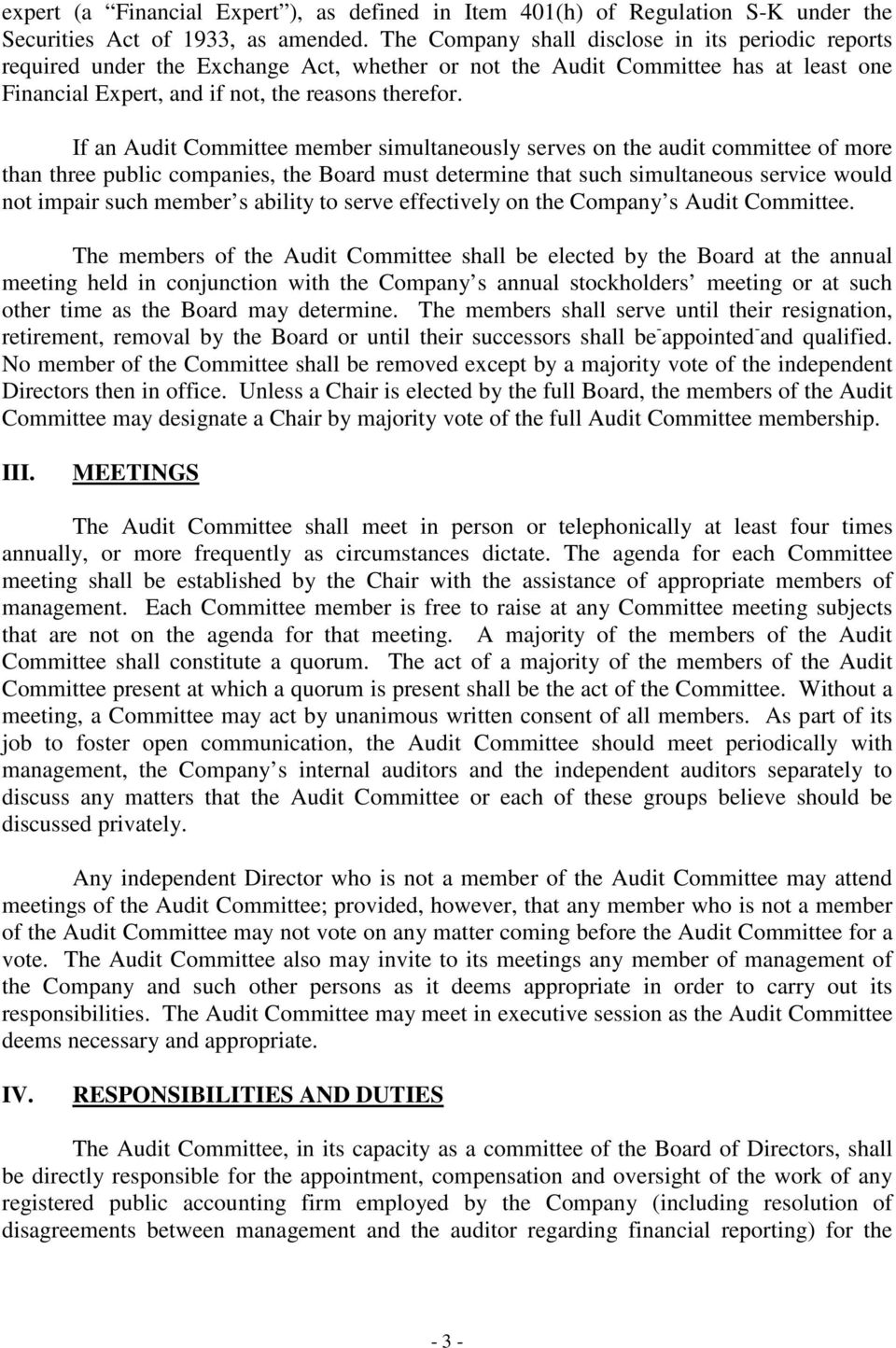 If an Audit Committee member simultaneously serves on the audit committee of more than three public companies, the Board must determine that such simultaneous service would not impair such member s