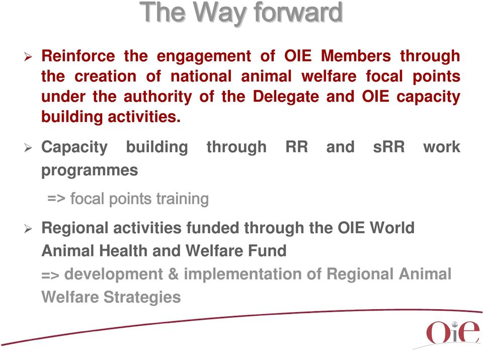 Capacity building through RR and srr work programmes => focal points training Regional activities funded