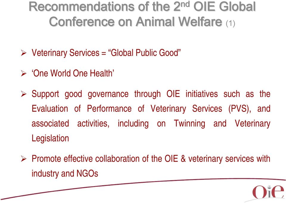 of Performance of Veterinary Services (PVS), and associated activities, including on Twinning and