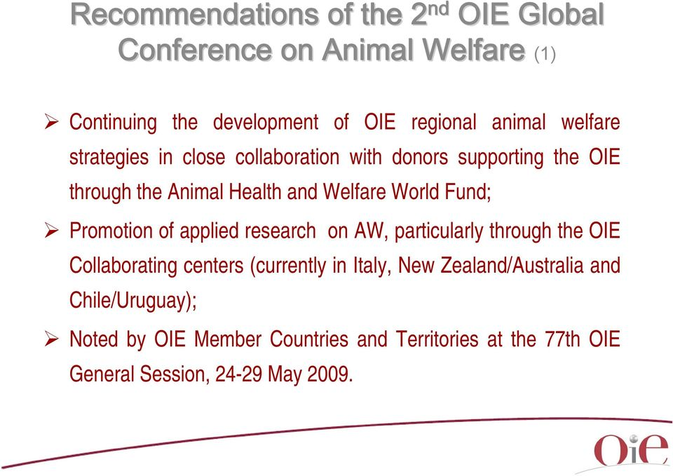 Promotion of applied research on AW, particularly through the OIE Collaborating centers (currently in Italy, New