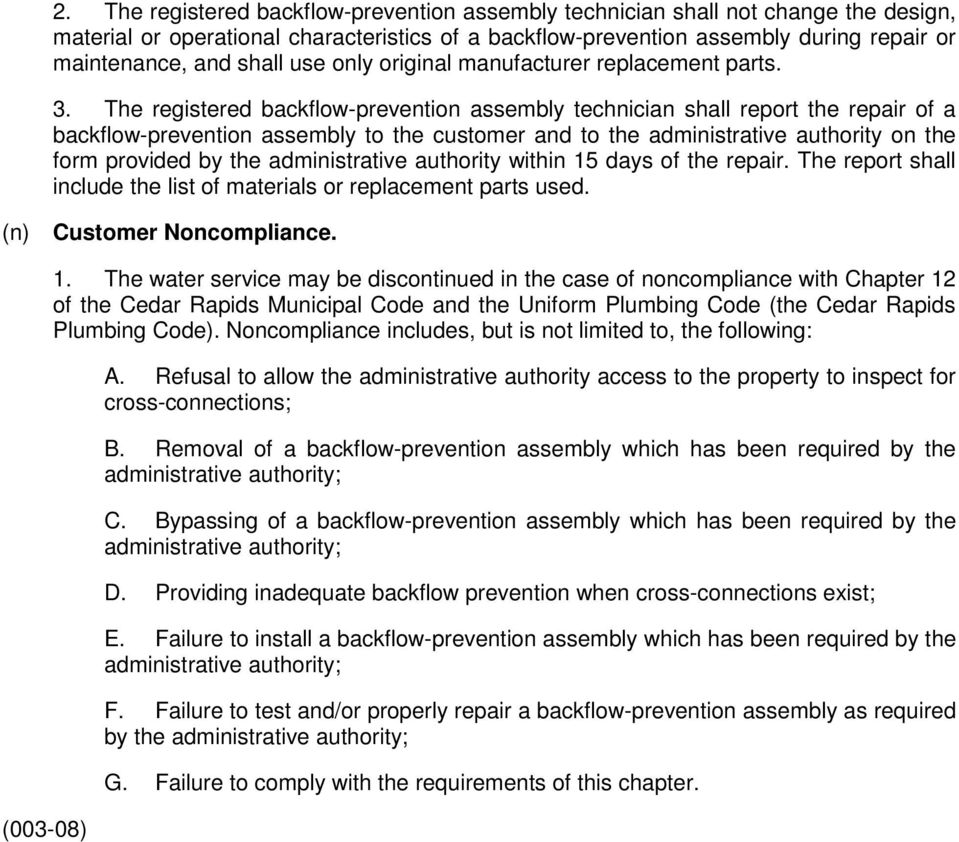 The registered backflow-prevention assembly technician shall report the repair of a backflow-prevention assembly to the customer and to the administrative authority on the form provided by the
