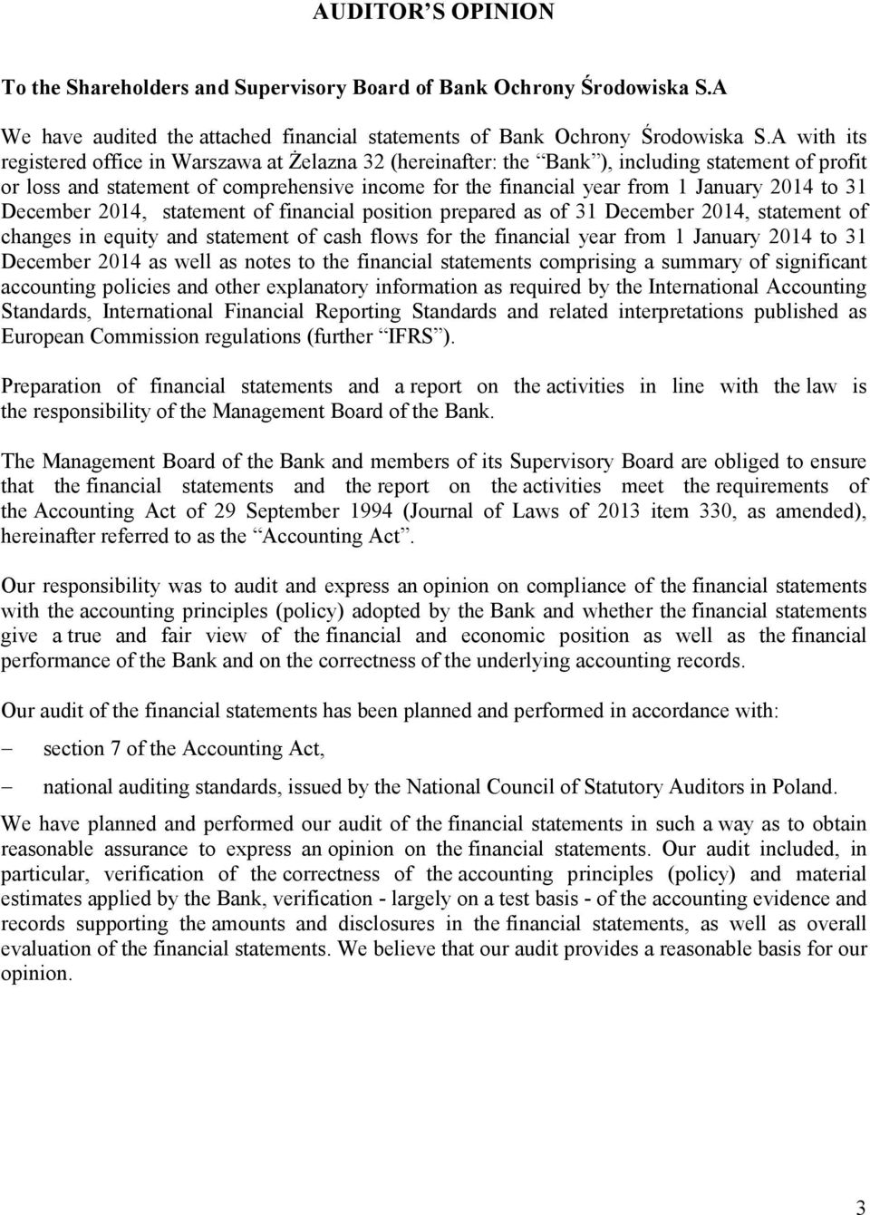 to 31 December 2014, statement of financial position prepared as of 31 December 2014, statement of changes in equity and statement of cash flows for the financial year from 1 January 2014 to 31