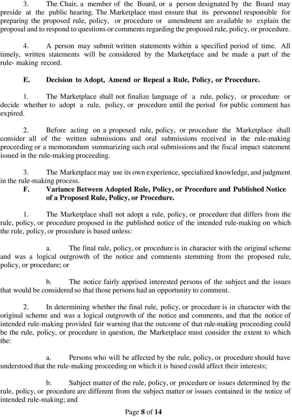 comments regarding the proposed rule, policy, or procedure. 4. A person may submit written statements within a specified period of time.
