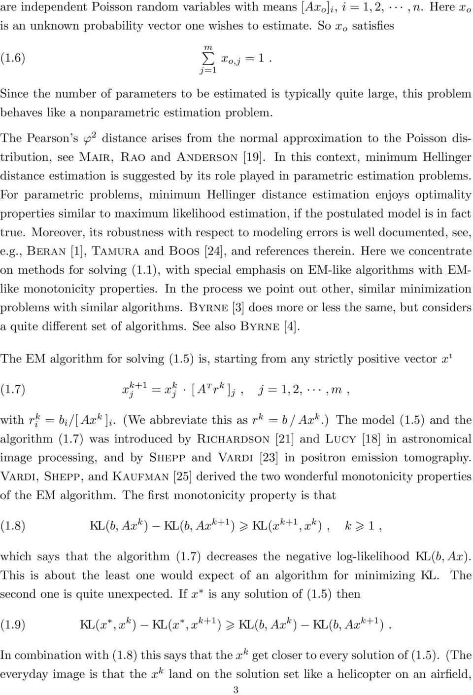 distribution, see Mair, Rao and Anderson [19] In this context, minimum Hellinger distance estimation is suggested by its role played in parametric estimation problems For parametric problems, minimum