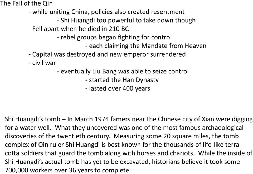 400 years Shi Huangdi s tomb In March 1974 famers near the Chinese city of Xian were digging for a water well.