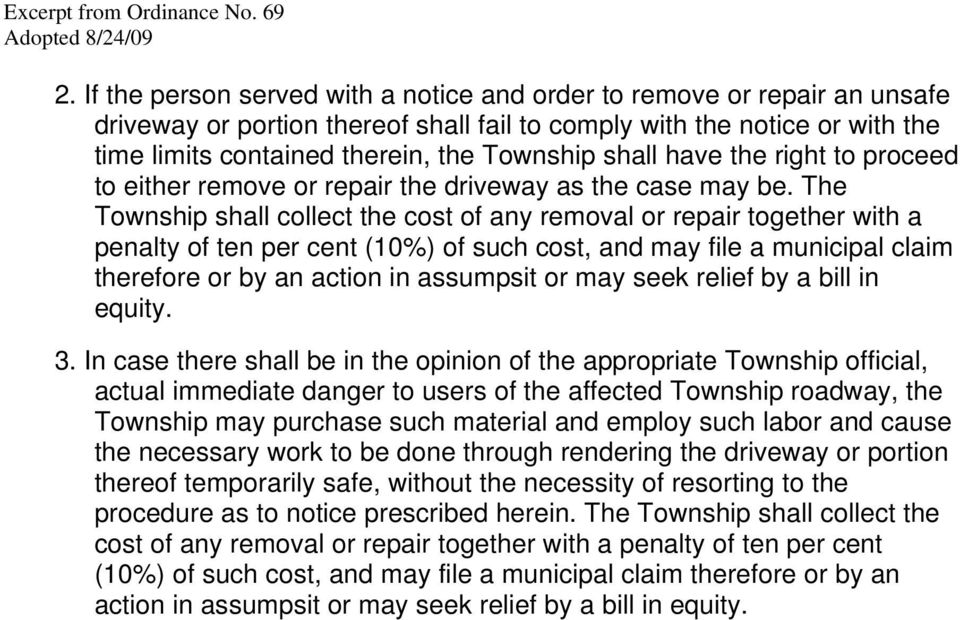 The Township shall collect the cost of any removal or repair together with a penalty of ten per cent (10%) of such cost, and may file a municipal claim therefore or by an action in assumpsit or may