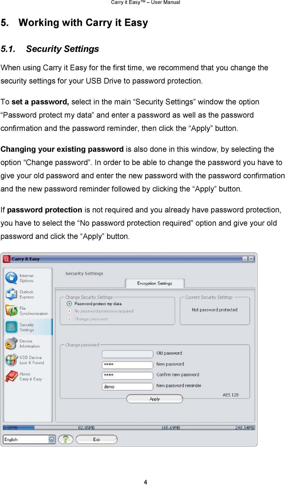 Apply button. Changing your existing password is also done in this window, by selecting the option Change password.