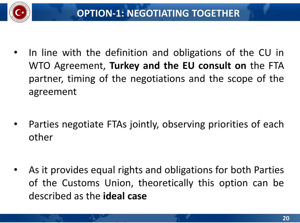Parties negotiate FTAs jointly, observing priorities of each other As it provides equal rights and