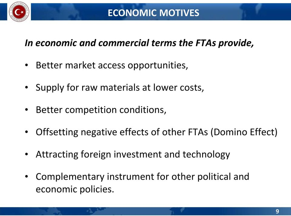 conditions, Offsetting negative effects of other FTAs (Domino Effect) Attracting