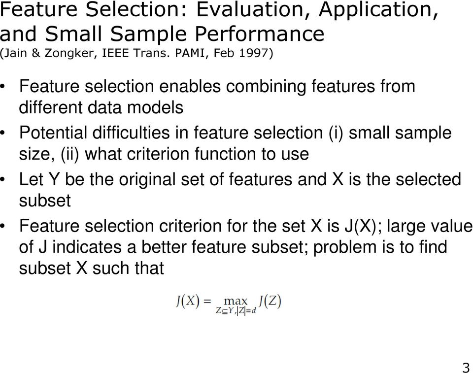 selection (i) small sample size, (ii) what criterion function to use Let Y be the original set of features and X is the