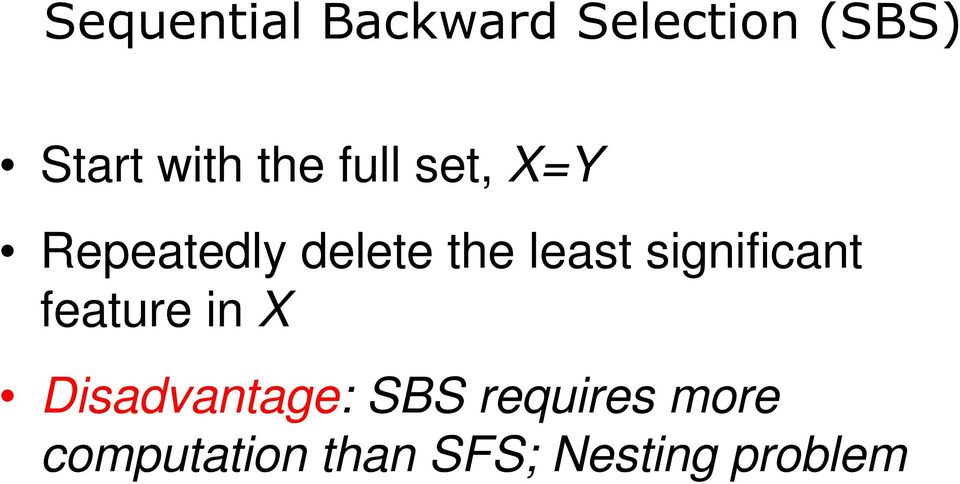 significant feature in X Disadvantage: SBS