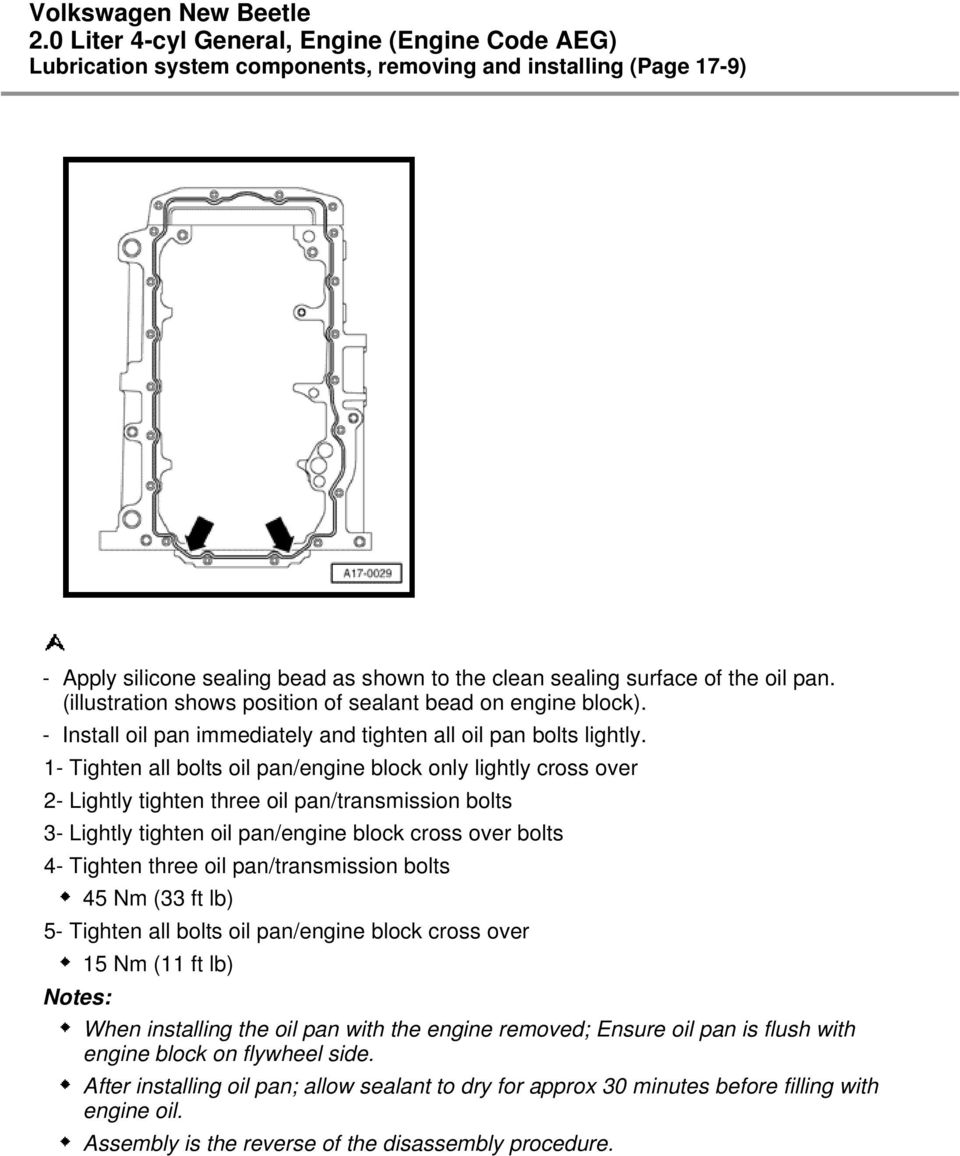 1- Tighten all bolts oil pan/engine block only lightly cross over 2- Lightly tighten three oil pan/transmission bolts 3- Lightly tighten oil pan/engine block cross over bolts 4- Tighten three oil