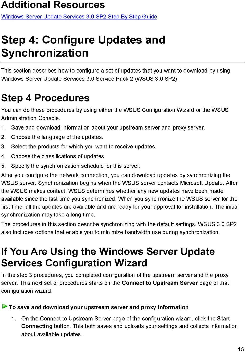 0 Service Pack 2 (WSUS 3.0 SP2). Step 4 Procedures You can do these procedures by using either the WSUS Configuration Wizard or the WSUS Administration Console. 1.