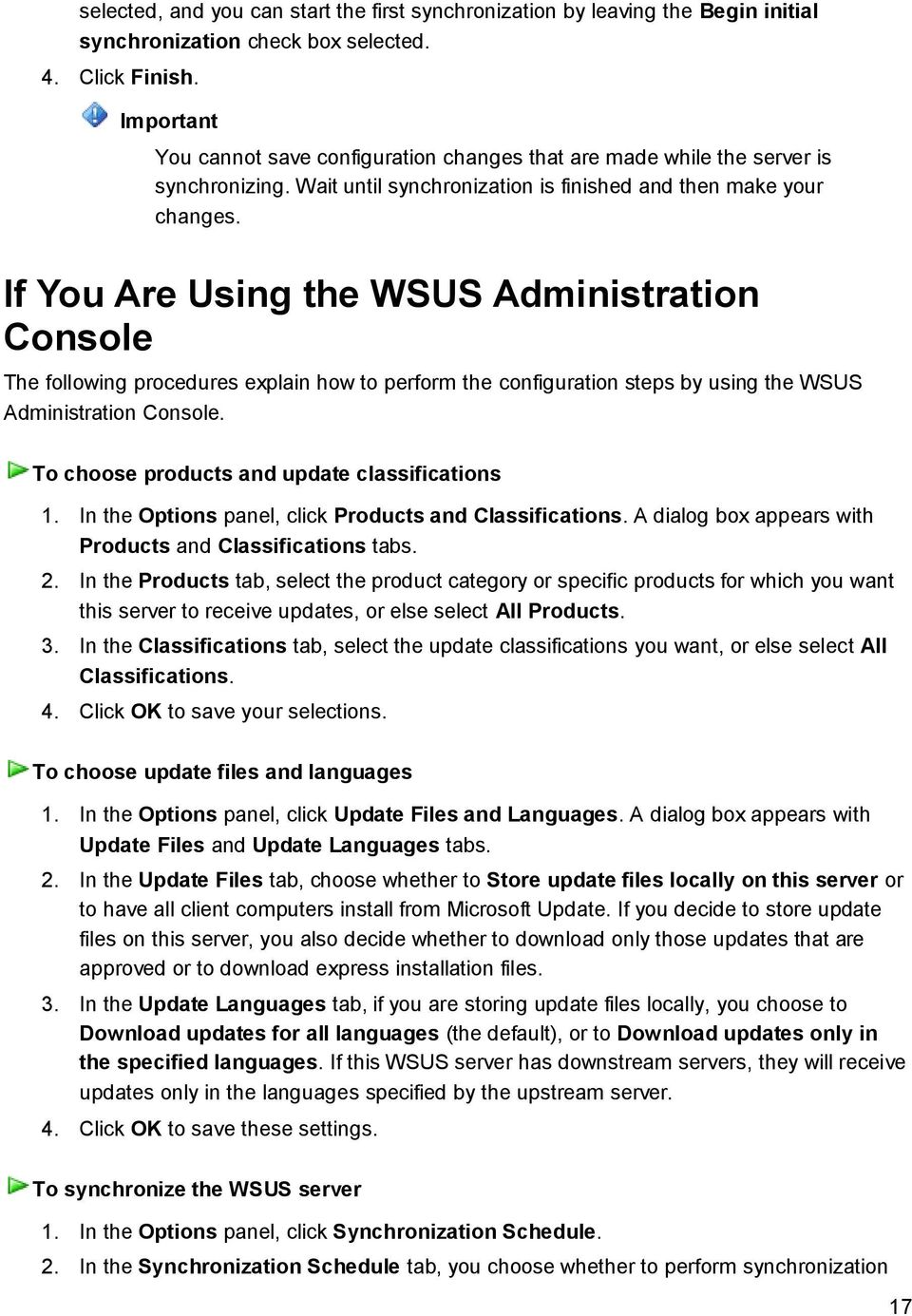If You Are Using the WSUS Administration Console The following procedures explain how to perform the configuration steps by using the WSUS Administration Console.