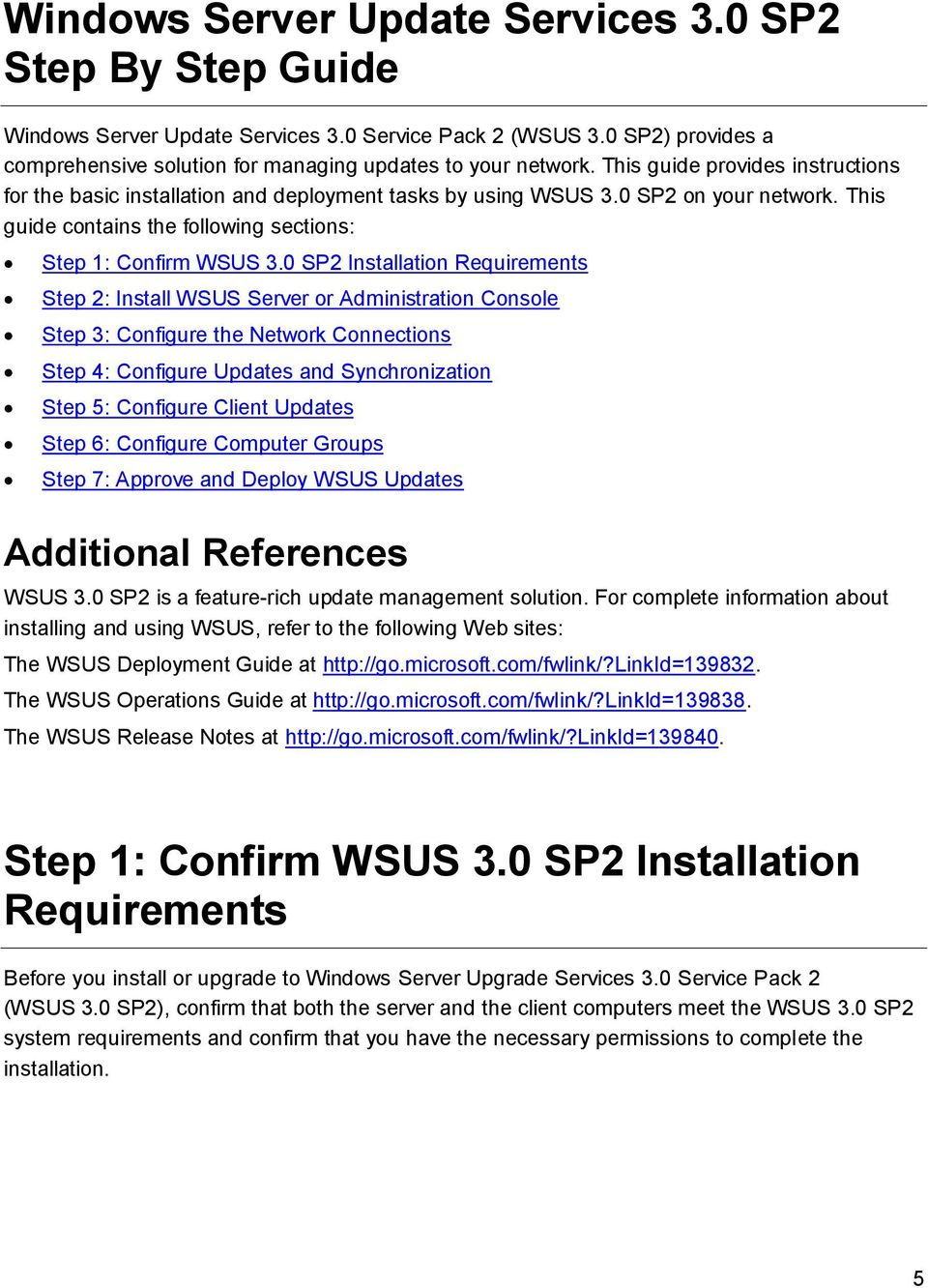 0 SP2 Installation Requirements Step 2: Install WSUS Server or Administration Console Step 3: Configure the Network Connections Step 4: Configure Updates and Synchronization Step 5: Configure Client