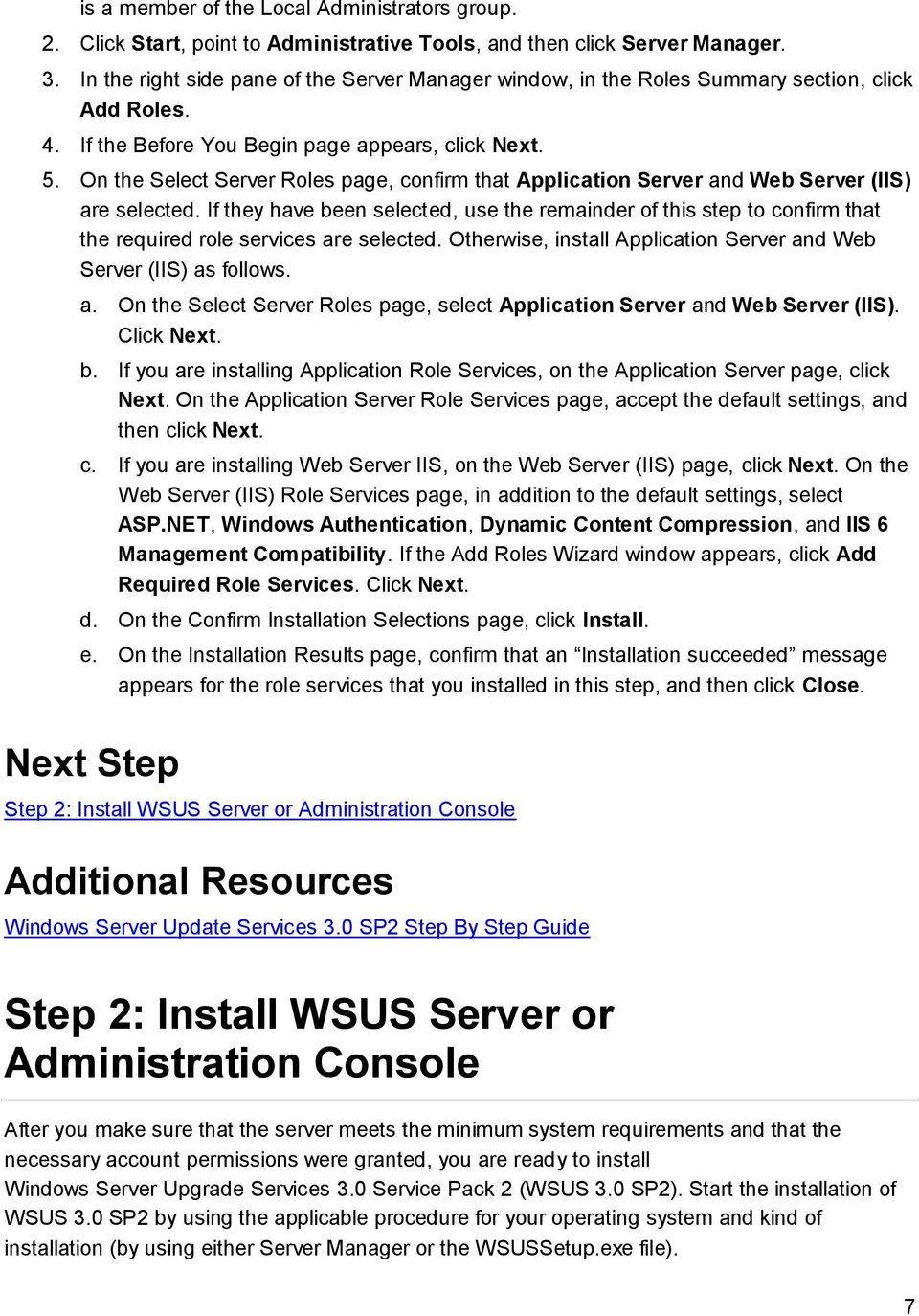 On the Select Server Roles page, confirm that Application Server and Web Server (IIS) are selected.