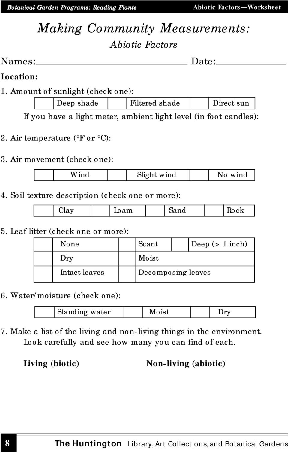 Air movement (check one): 4. Soil texture description (check one or more): Clay Loam Sand Rock 5. Leaf litter (check one or more): None Scant Deep (>1 inch) Dry Moist Intact leaves 6.
