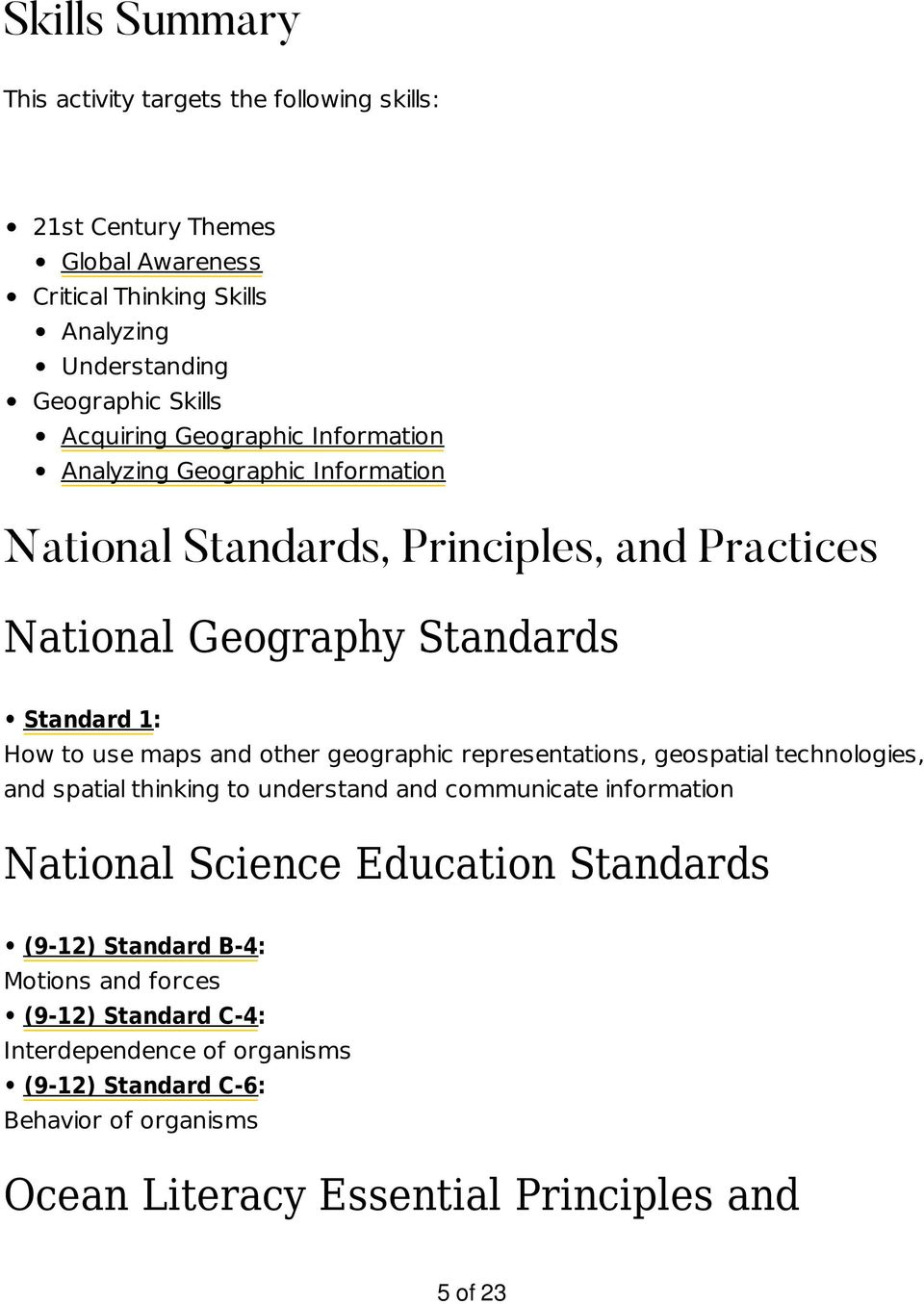 and other geographic representations, geospatial technologies, and spatial thinking to understand and communicate information National Science Education Standards