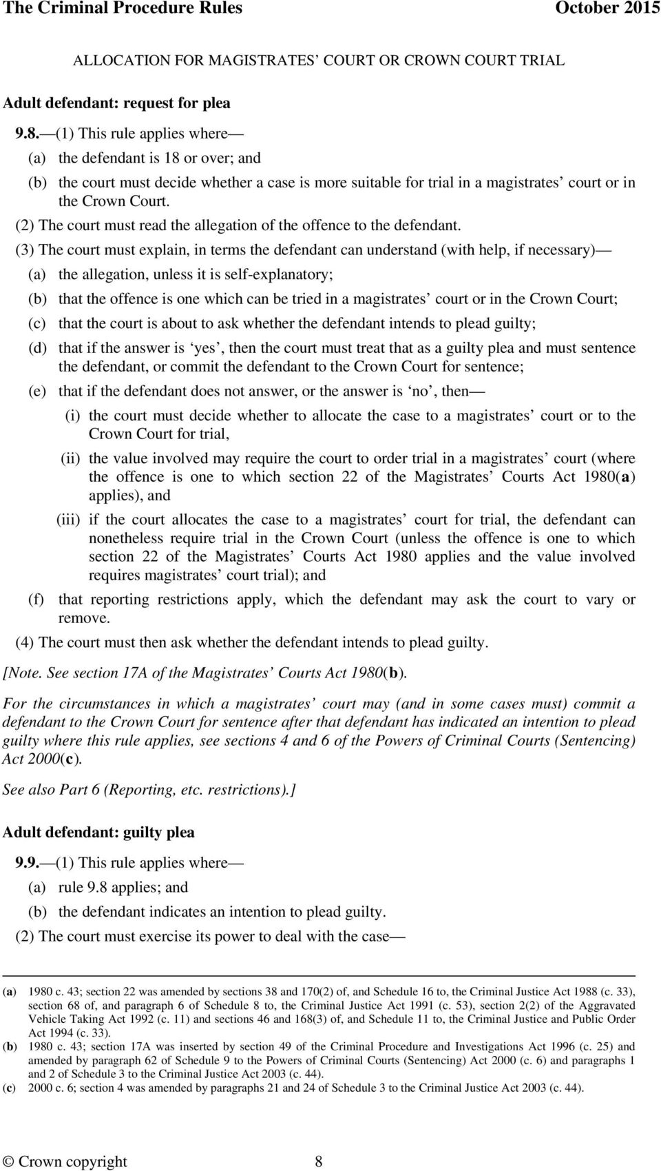 (2) The court must read the allegation of the offence to the defendant.