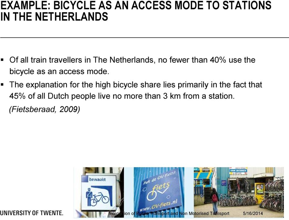 mode. The explanation for the high bicycle share lies primarily in the fact