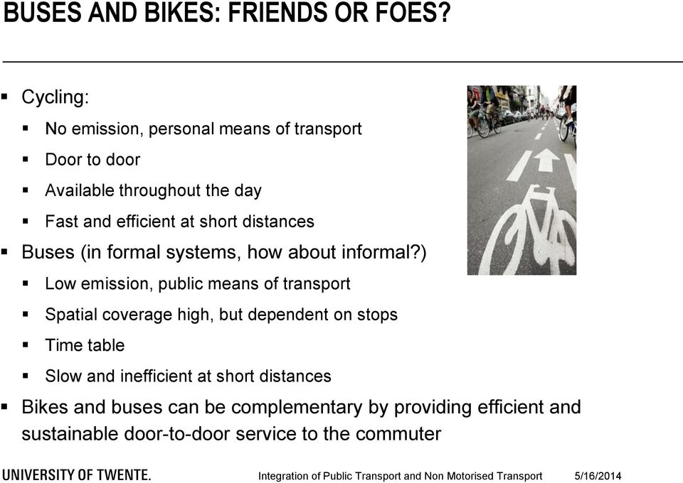 short distances Buses (in formal systems, how about informal?