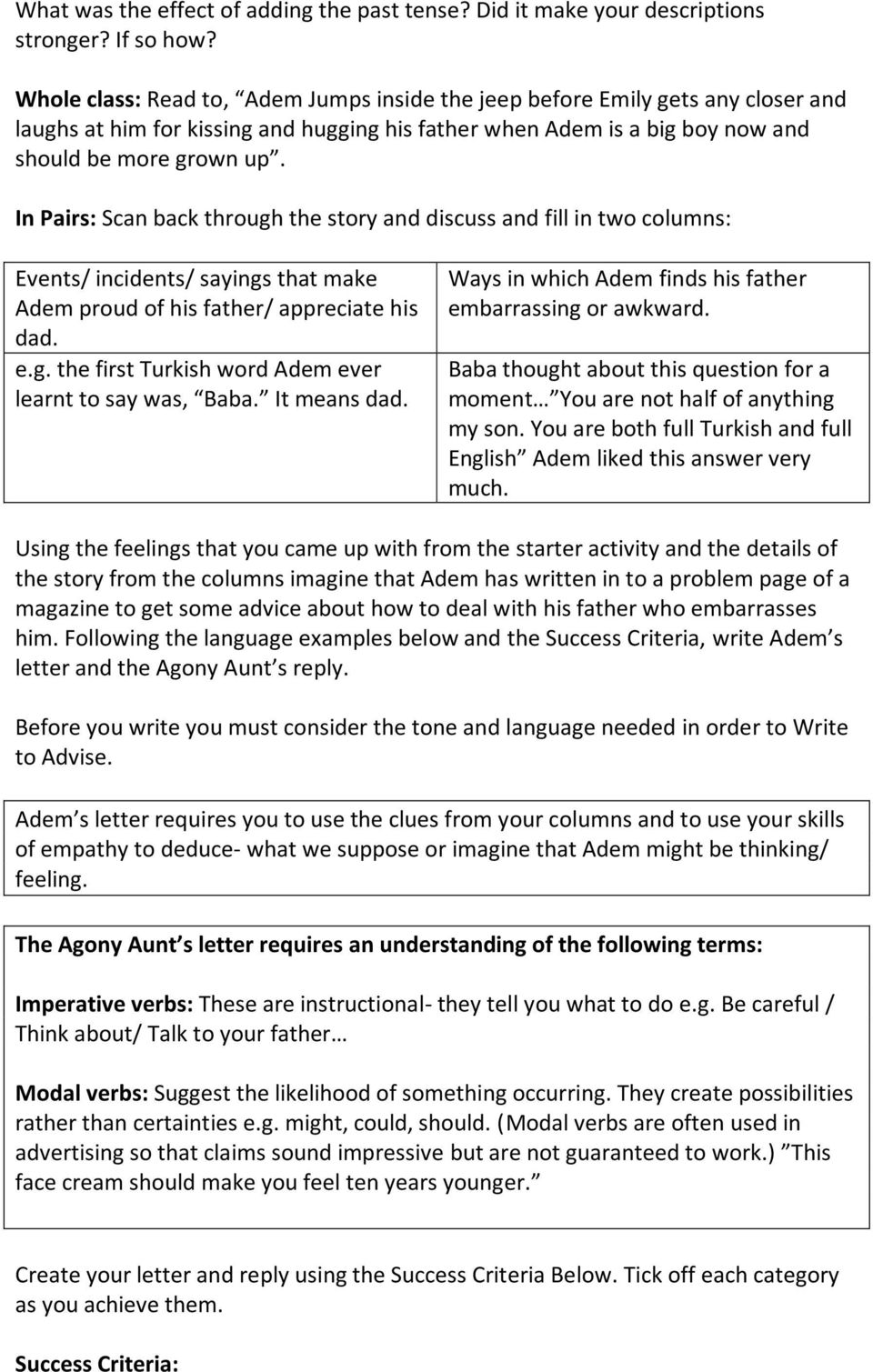 In Pairs: Scan back through the story and discuss and fill in two columns: Events/ incidents/ sayings that make Adem proud of his father/ appreciate his dad. e.g. the first Turkish word Adem ever learnt to say was, Baba.