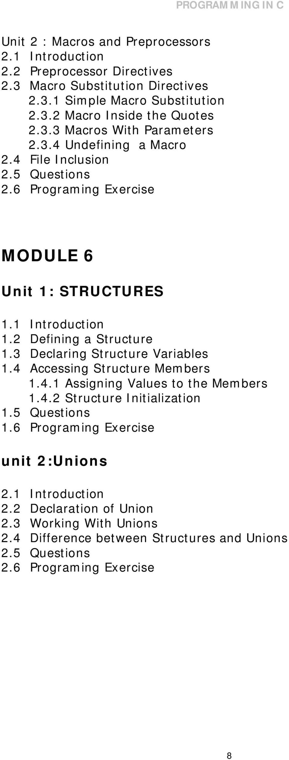 2 Defining a Structure 1.3 Declaring Structure Variables 1.4 Accessing Structure Members 1.4.1 Assigning Values to the Members 1.4.2 Structure Initialization 1.5 Questions 1.
