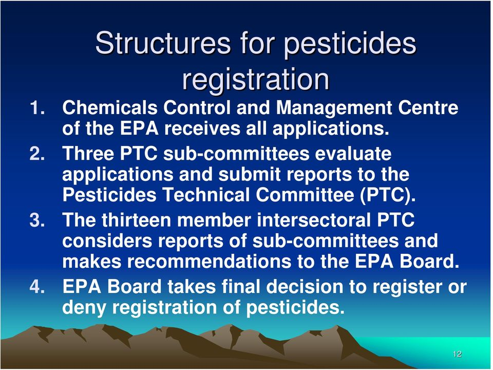 Three PTC sub-committees evaluate applications and submit reports to the Pesticides Technical Committee (PTC).