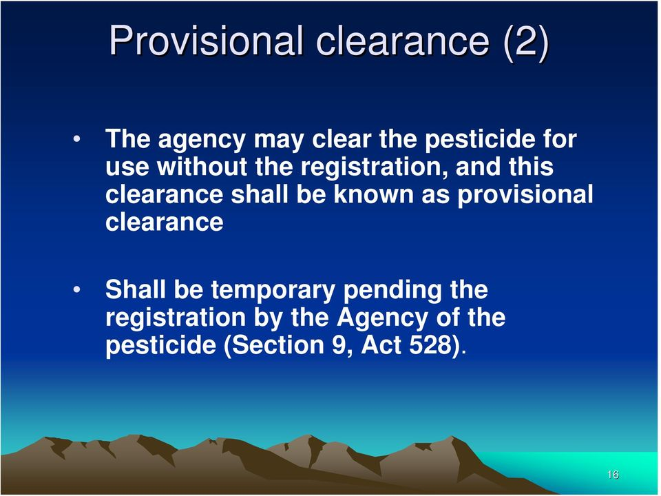 known as provisional clearance Shall be temporary pending the