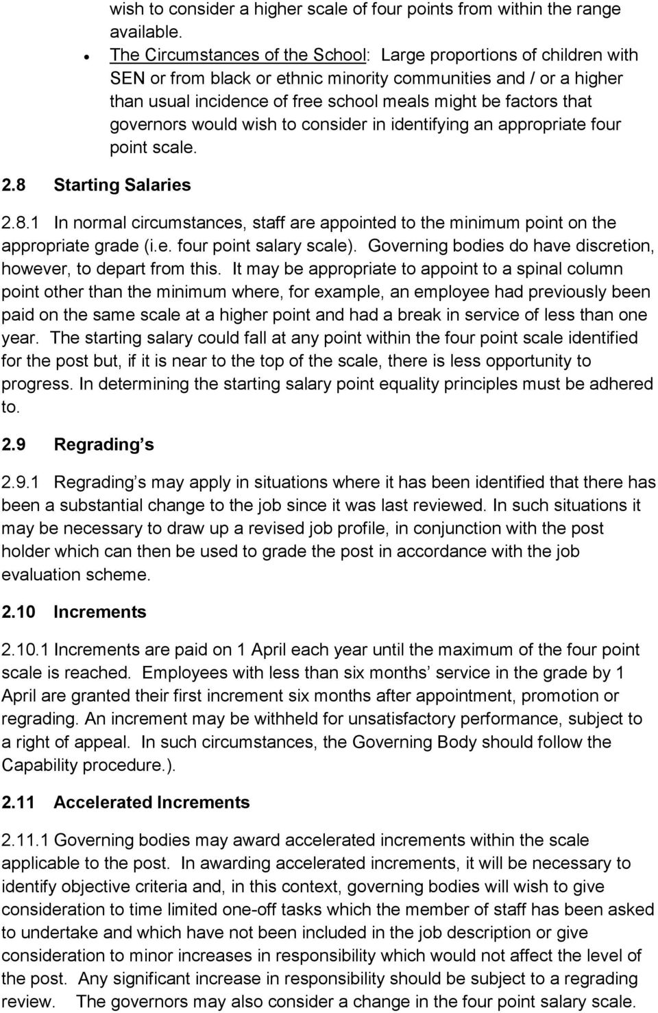 governors would wish to consider in identifying an appropriate four point scale. 2.8 Starting Salaries 2.8.1 In normal circumstances, staff are appointed to the minimum point on the appropriate grade (i.