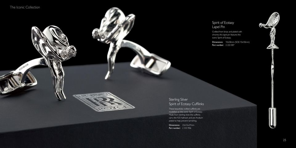 Dimensions: 10x58mm (SOE 10x18mm) Part number: 2 222 007 Sterling Silver Spirit of Ecstasy Cufflinks These beautifully