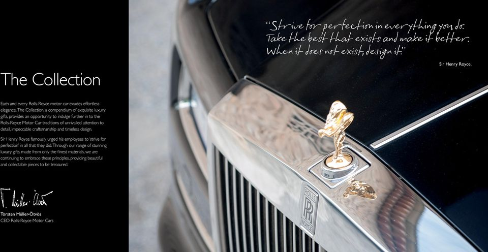 The Collection, a compendium of exquisite luxury gifts, provides an opportunity to indulge further in to the Rolls-Royce Motor Car traditions of unrivalled attention to detail, impeccable