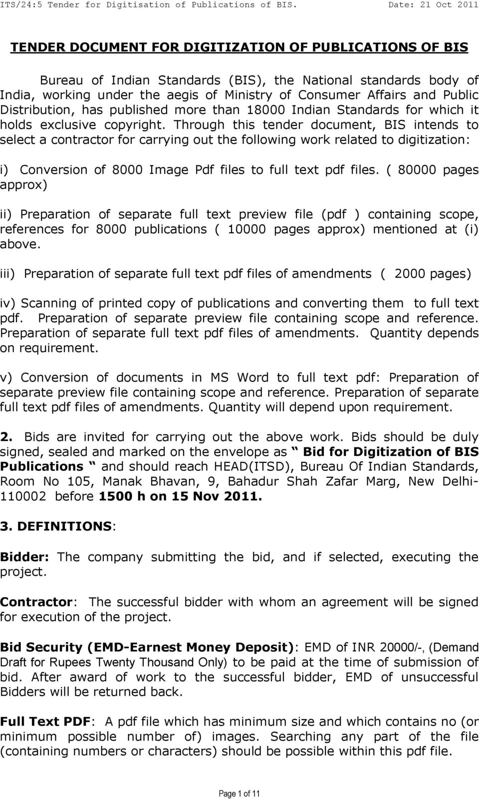 Through this tender document, BIS intends to select a contractor for carrying out the following work related to digitization: i) Conversion of 8000 Image Pdf files to full text pdf files.