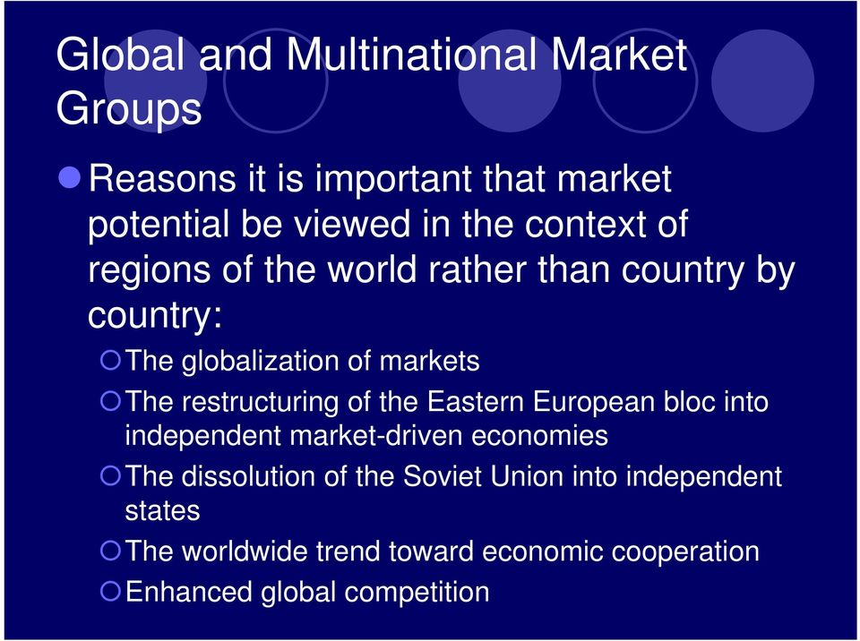 restructuring of the Eastern European bloc into independent market-driven economies The dissolution of