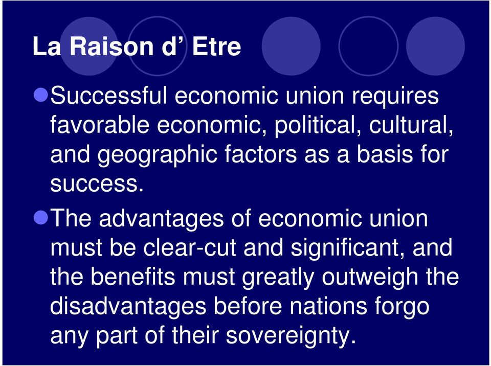 The advantages of economic union must be clear-cut and significant, and the