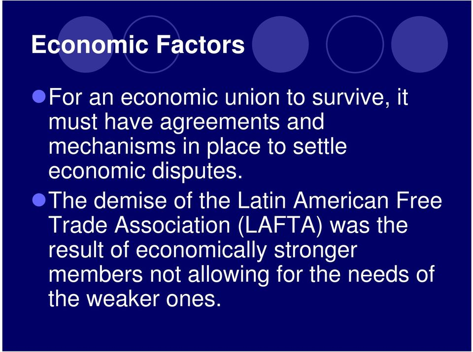 The demise of the Latin American Free Trade Association (LAFTA) was the