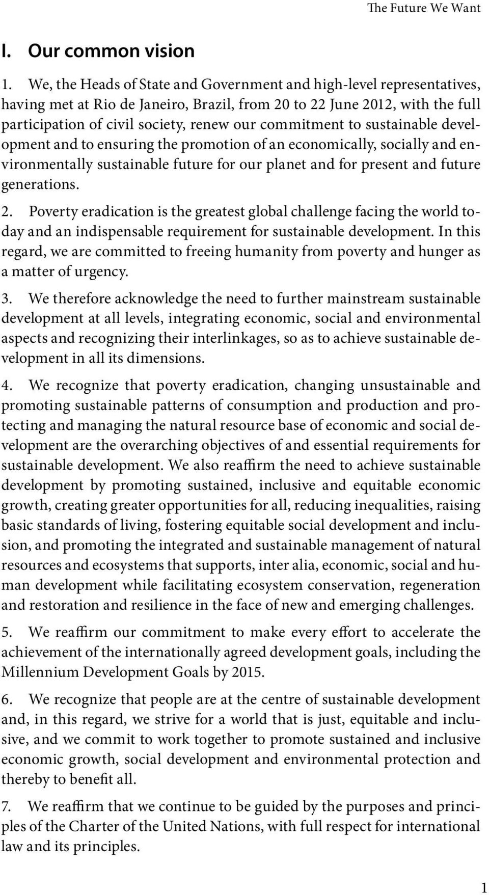to sustainable development and to ensuring the promotion of an economically, socially and environmentally sustainable future for our planet and for present and future generations. 2.