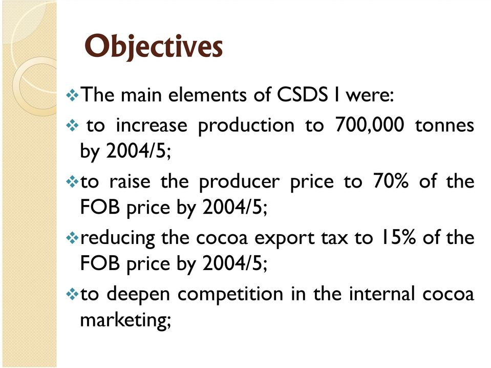 the FOB price by 2004/5; reducing the cocoa export tax to 15% of the