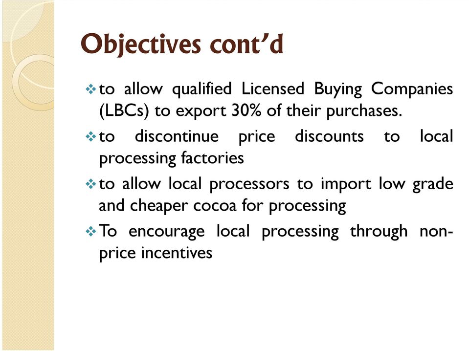 to discontinue price discounts to local processing factories to allow local