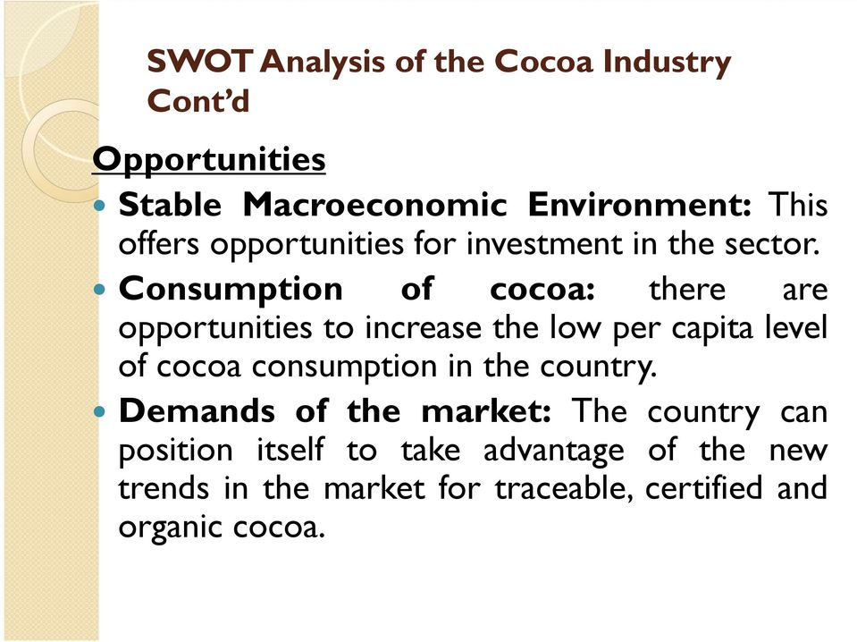 Consumption of cocoa: there are opportunities to increase the low per capita level of cocoa consumption