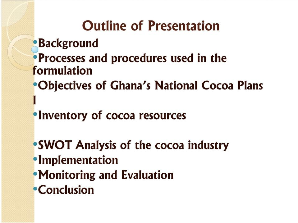 Plans I Inventory of cocoa resources SWOT Analysis of the