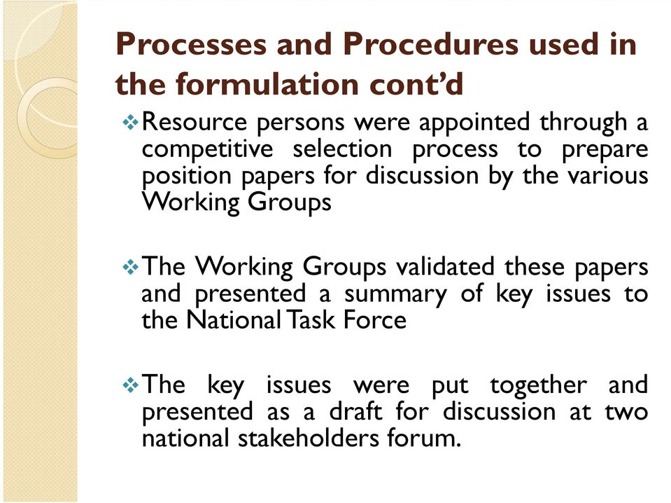The Working Groups validated these papers and presented a summary of key issues to the National Task