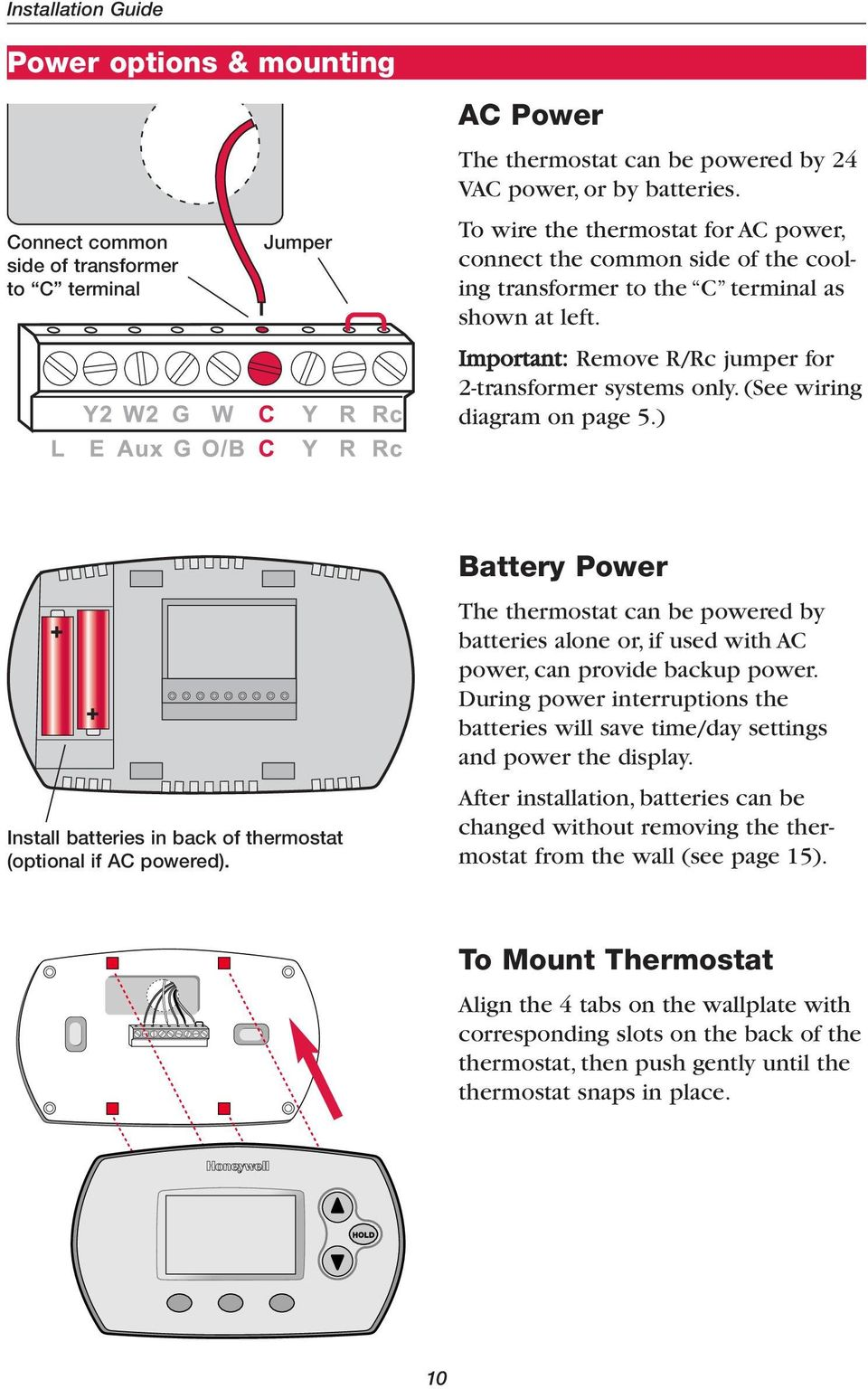 (See wiring diagram on page 5.) Install batteries in back of thermostat (optional if AC powered).