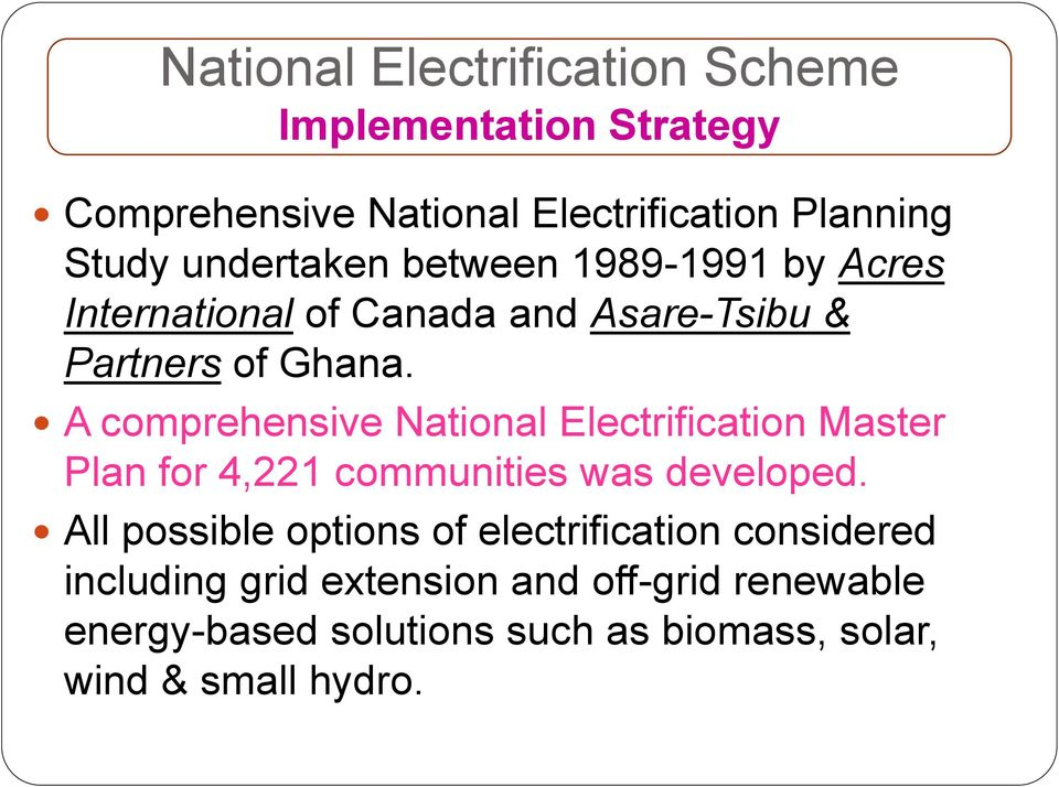 A comprehensive National Electrification Master Plan for 4,221 communities was developed.